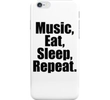 Music  Eat Sleep Repeat iPhone Case/Skin