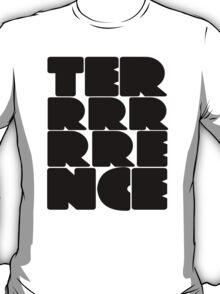 Terrrrrrence? T-Shirt
