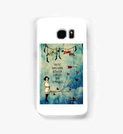 A Dream and A Miracle Samsung Galaxy Case/Skin