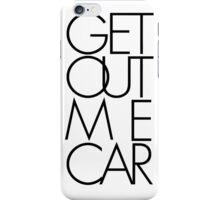 Get Out Me Car. Futura iPhone Case/Skin