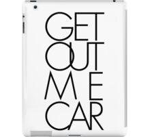 Get Out Me Car. Futura iPad Case/Skin