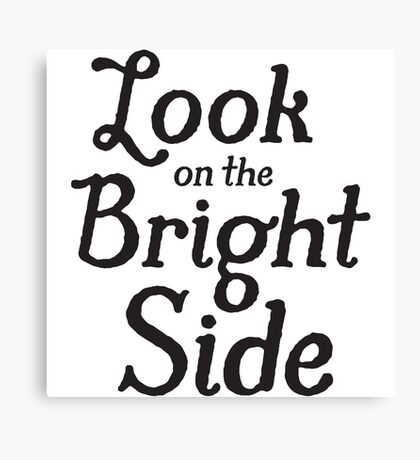 Always look on the bright side - Black Canvas Print
