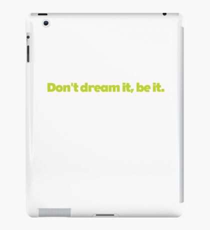 Rocky Horror - Don't dream it. Be it. iPad Case/Skin
