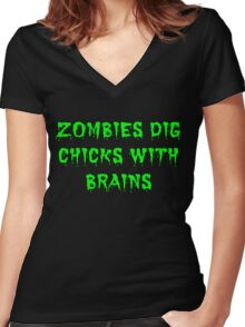 Zombies dig chicks with brains Women's Fitted V-Neck T-Shirt
