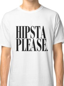 Hipsta Please Black Classic T-Shirt