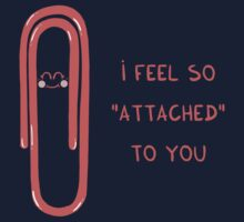 """I feel so """"attached"""" to you Kids Tee"""