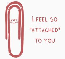 "I feel so ""attached"" to you Kids Tee"