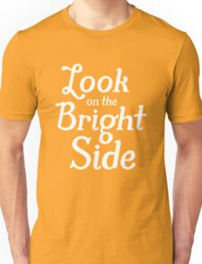 Always Look on the Bright Side - White Unisex T-Shirt