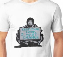 Banksy keep your coins I want change Unisex T-Shirt