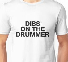Dibs On The Drummer Unisex T-Shirt