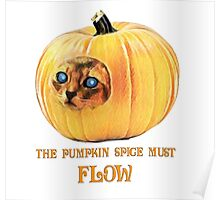 The Pumpkin Spice must flow - no border/transparent Poster