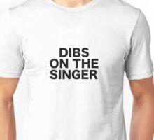 Dibs On The Singer Show Gig Concert Festival Unisex T-Shirt