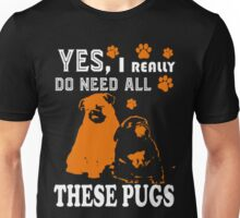 Need All These Pugs Unisex T-Shirt