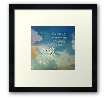 If you want to fly Framed Print