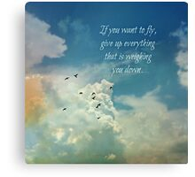 If you want to fly Canvas Print