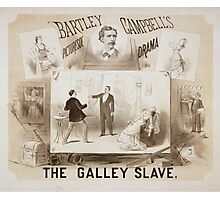 Performing Arts Posters The galley slave Bartley Campbells picturesqe sic drama 0625 Photographic Print