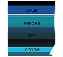 Calm Before The Storm Poster