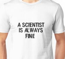 Welcome To Night Vale - A scientist is always fine (black) Unisex T-Shirt