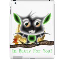 I'm Batty For You iPad Case/Skin