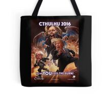 Now YOU feel the BURN! (Cthillary) Tote Bag