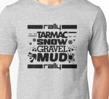 Rally – tarmac snow gravel mud (1) Unisex T-Shirt