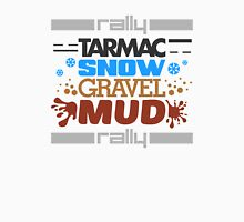 Rally – tarmac snow gravel mud (4) Unisex T-Shirt