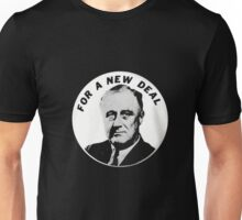 For a New Deal - Franklin Delano Roosevelt - FDR Unisex T-Shirt