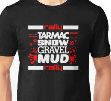 Rally – tarmac snow gravel mud (5) Unisex T-Shirt