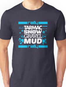 Rally – tarmac snow gravel mud (6) Unisex T-Shirt