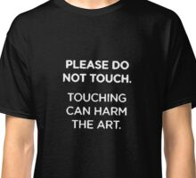please don´t touch me Classic T-Shirt