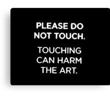 please don´t touch me Canvas Print