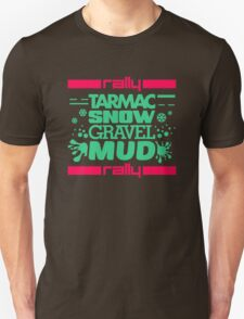 Rally – tarmac snow gravel mud (7) Unisex T-Shirt