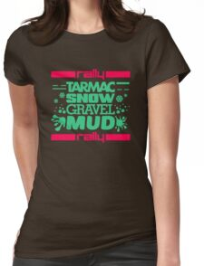 Rally – tarmac snow gravel mud (7) Womens Fitted T-Shirt