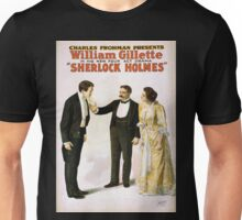 Performing Arts Posters Charles Frohman presents William Gillette in his new four act drama Sherlock Holmes 1342 Unisex T-Shirt