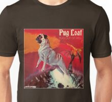 Pugloaf Pug Out of Hell Unisex T-Shirt
