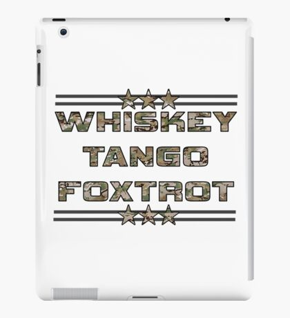 Whiskey tango foxtrot iPad Case/Skin