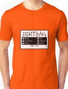 DIRTBAG TRAVELER SHIRT BROKE UNSHAVEN DIRTY FED WATERED HAPPY TRAVEL OFTEN T-SHIRT Unisex T-Shirt