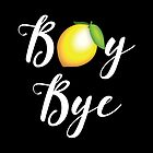 Boy Bye by kjanedesigns
