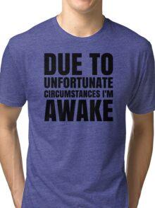 I am Awake - Black Text Tri-blend T-Shirt