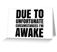 I am Awake - Black Text Greeting Card