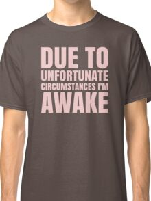 I'm Awake - Pink Text Classic T-Shirt