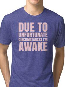 I'm Awake - Pink Text Tri-blend T-Shirt