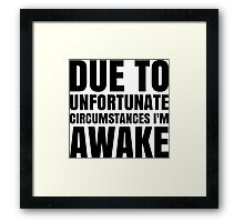 I'm Awake - White Text Framed Print