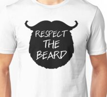 Respect The Beard Funny Quote Unisex T-Shirt