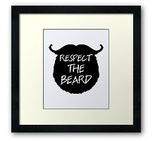 Respect The Beard Funny Quote Framed Print