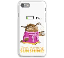 Good morning, sunshine! iPhone Case/Skin