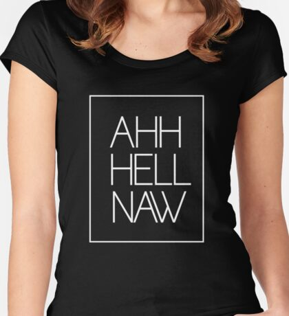 Ahh Hell Naw Women's Fitted Scoop T-Shirt