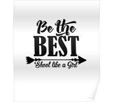 Be The Best, Shoot Like A Girl Poster