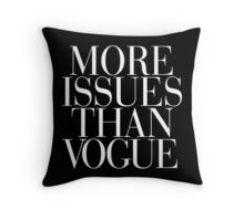 More Issues than Vogue Black Throw Pillow