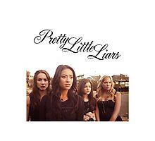Pretty Little Liars Photographic Print